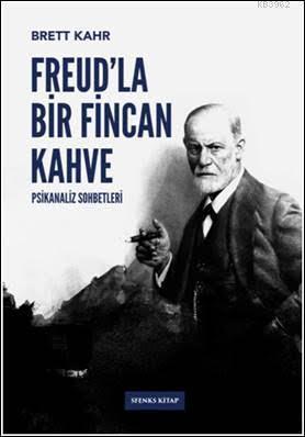 Freud'la Bir Fincan Kahve; Psikanaliz Sohbetleri