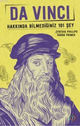 Da Vinci; Hakkında Bilmediğiniz 101 Şey