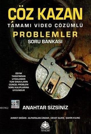 Çöz Kazan Tamamı Video Çözümlü Problemler Soru Bankası; OSYM Tarafından Uygulanan Tüm Sınavların Güncel Problem Soru Kalıplarına Uygundur