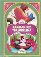 Parmak Kız Thumbelina - Resimli Klasik Masallar