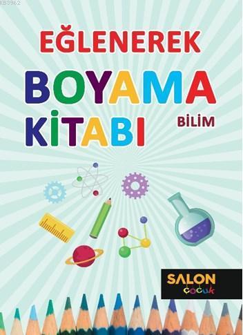 Bilim-Eğlenerek Boyama Kitabı