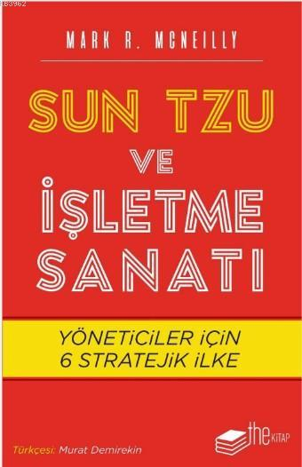 Sun Tzu ve İşletme Sanatı; Yöneticiler için 6 Stratejik İlke