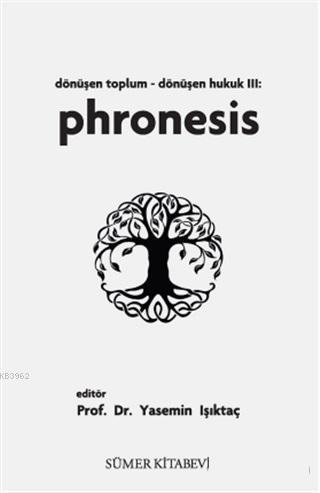 Phronesis - Dönüşen Toplum/Dönüşen Hukuk 3
