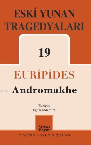 Eski Yunan Tragedyaları - 19; Andromakhe