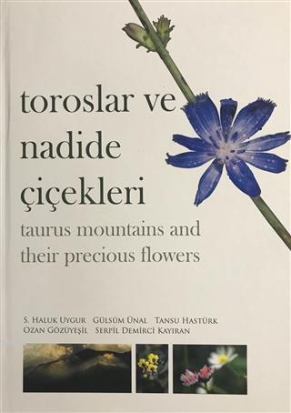 Toroslar ve Nadide Çiçekleri - Taurus Mountains and Their Precious Flowers