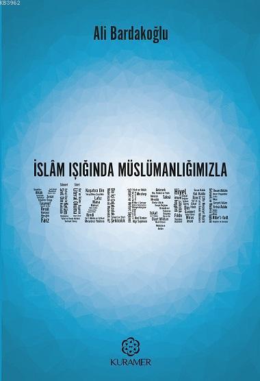 İslam Işığında Müslümanlığımızla Yüzleşme