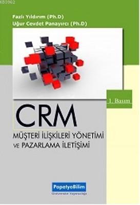 CRM Müşteri İlişkileri Yönetimi ve Pazarlama İletişim
