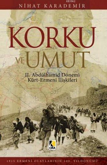 Korku ve Umut; II. Abdülhamit Dönemi Kürt-Ermeni İlişkileri