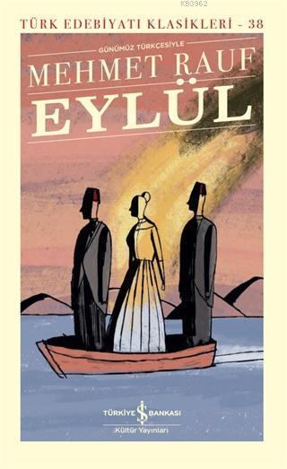 Eylül Günümüz Türkçesiyle (Şömizli); Türk Edebiyatı Klasikleri - 38