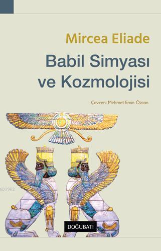 Babil Simyası ve Kozmolojisi