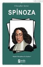 Spinoza (Filozoflar Serisi); Büyük Filozofların En Soylusu
