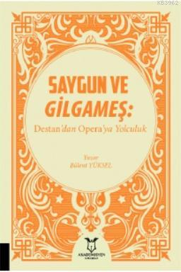 Saygun ve Gilgameş: Destan'dan Opera'ya Yolculuk