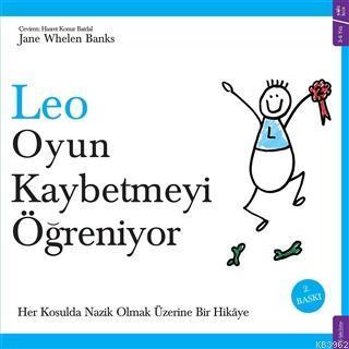 Leo Oyun Kaybetmeyi Öğreniyor; Her Koşulda Nazik Olmak Üzerine Bir Hikaye