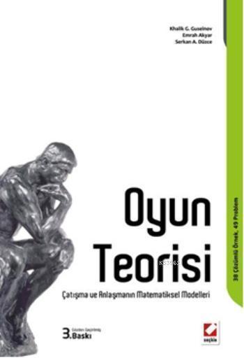 Oyun Teorisi; Çatışma ve Anlaşmanın Matematiksel Modelleri