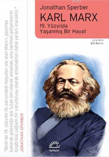 Karl Marx; 19. Yüzyılda Yaşanmış Bir Hayat