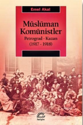 Müslüman Komünistler Petrograd-Kazan (1917-1918)