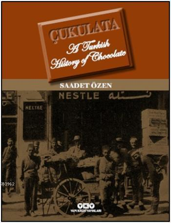 Çukulata; A Turkish History Of Chocolate