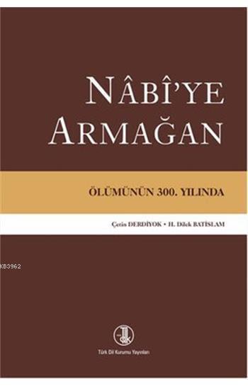 Nabi'ye Armağan; Ölümünün 300. Yılında