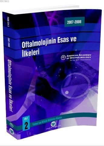 Oftalmolojinin Esas ve İlkeleri; American Academy of Ophthalmology