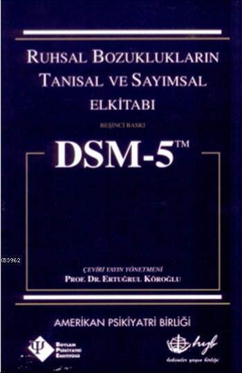 DSM-5 Ruhsal Bozuklukların Tanısal ve Sayımsal Elkitabı (Ciltli)