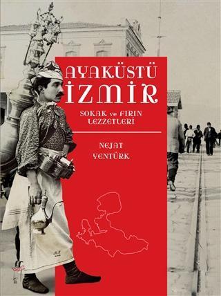 Ayaküstü İzmir; Sokak ve Fırın Lezzetleri