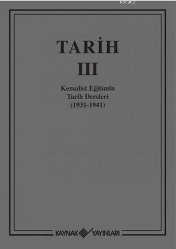 Tarih III (Ciltli); Kemalist Eğitimin Tarih Dersleri (1931-1941)