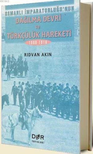 Osmanlı İmparatorluğu'nun| Dağılma Devri ve Türkçülük Hareketi
