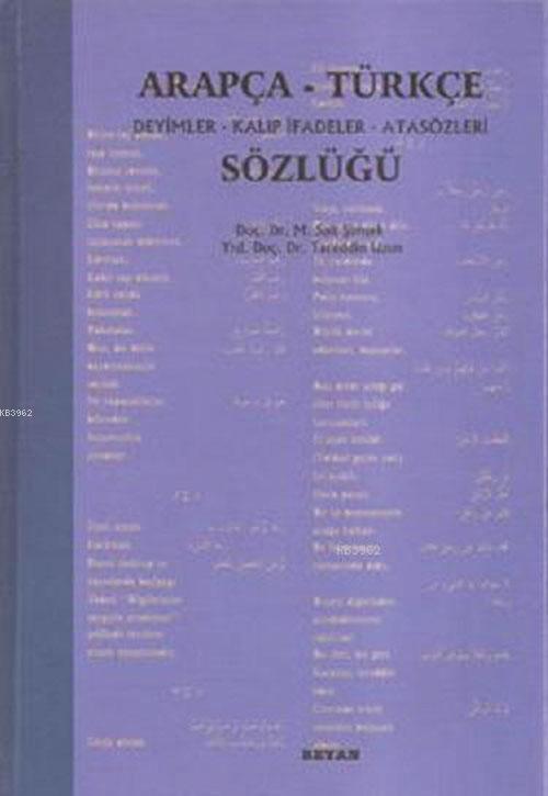 Arapça Türkçe Deyimler Kalıp İfadeler Atasözleri Sözlüğü