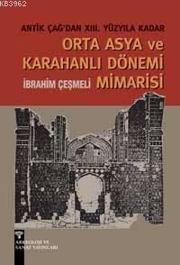 Orta Asya ve Karahanlı Dönemi Mimarisi; Antikçağ'dan XII. Yüzyıla Kadar