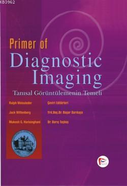 Primer of Diagnostic Imaging - Tanısal Görüntülemenin Temeli
