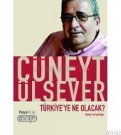 Türkiye'ye Ne Olacak