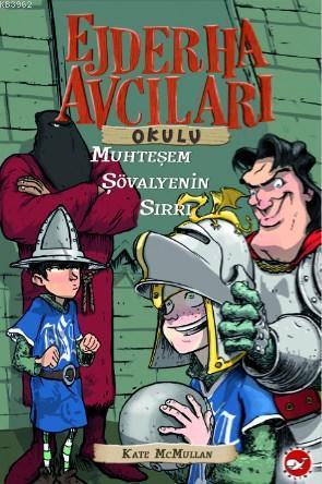 Ejderha Avcıları Okulu; Muhteşem Şövalyenin Sırrı