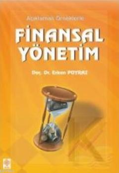 Açıklamalı Örneklerle Finansal Yönetim