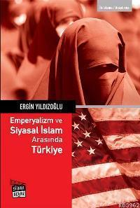 Emperyalizm ve Siyasal İslam Arasında Türkiye