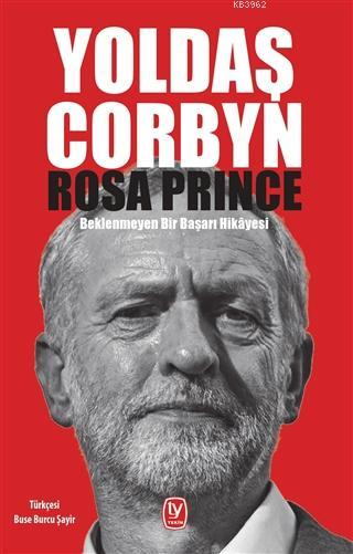 Yoldaş Corbyn; Beklenmeyen Bir Başarı Hikayesi