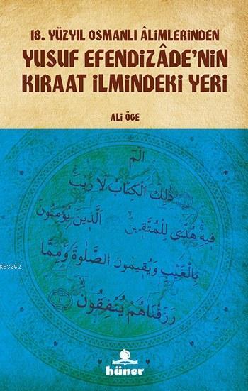 Yusuf Efendizâde'nin Kıraat İlmindeki Yeri; 18. Yüzyıl Osmanlı Âlimlerinden