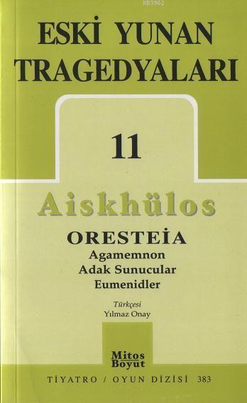 Eski Yunan Tragedyaları 11; Aiskhülos - Oresteia