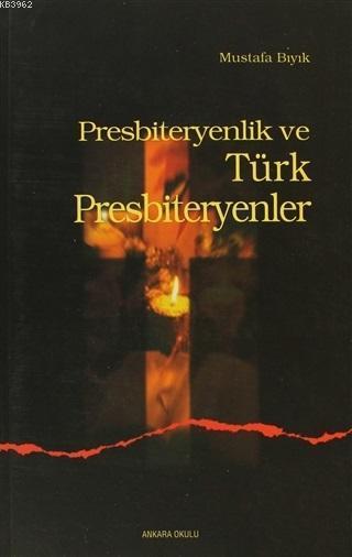 Presbiteryenlik ve Türk Presbiteryenler