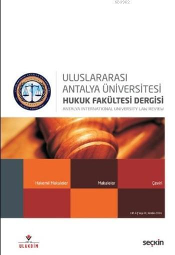 Uluslararası Antalya Üniversitesi; Hukuk Fakültesi Dergisi