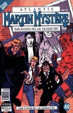 Atlantis (Özel Seri) Sayı: 49 İmkansızlıklar Dedektifi Martin Mystere İmkansızlıklar Dedektifi