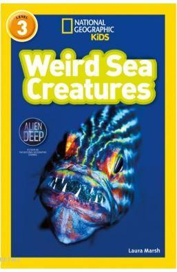 Weird Sea Creatures (Readers 3); National Geographic Kids