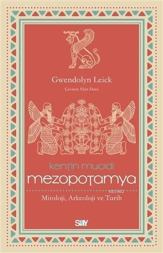 Kentin Mucidi Mezopotamya; Mitoloji, Arkeoloji ve Tarih