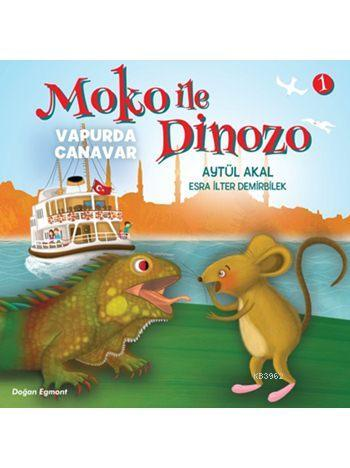 Moko ile Dinozo - 1: Vapurda Canavar (6+ Yaş)
