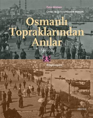 Osmanlı Topraklarında Anılar; 1861-1904