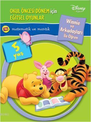 Matematik ve Mantık (5 Yaş); Winnie ve Arkadaşları İle Öğren
