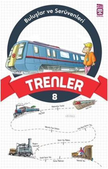 Trenler; Buluşlar ve Serüvenleri, 9+ Yaş