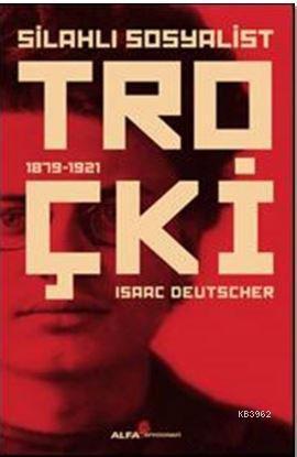 Silahlı Sosyalist Troçki; 1879-1921