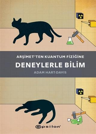 Arşimet'ten Kuantum Fiziğine Deneylerle Bilim; Schrodinger's Cat: And 49 Other Experiments That Revolutionised Physics