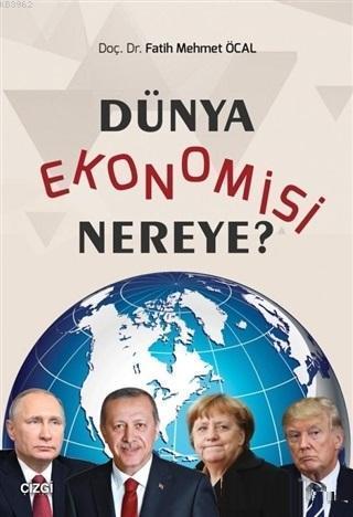 Dünya Ekonomisi Nereye?