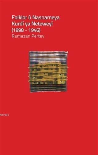 Folklor ü Nasnameya Kurdi ya Neteweyi (1898-1946)